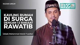 Kajian Umum Kavling Rumah Di Surga Dengan 12 Rakaat Rawatib Ustadz M Abduh Tuasikal