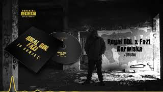 ROGAL DDL x FAZI - ku®ώ↑ska ( prod. Dechu ) To koniec EP ☠