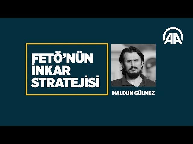 FETÖ'nün inkar stratejisi: Haldun Gülmez