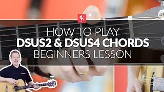 How To Play Dsus2 And Dsus4   Beginners Acoustic Guitar Lesson