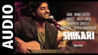 Mamo Chittey ( Full Audio Song) | Shikari | Arijit Singh | Latest Bengali song 2016