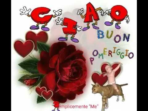 Ciao buon pomeriggio youtube for Immagini buon pomeriggio due chiacchiere