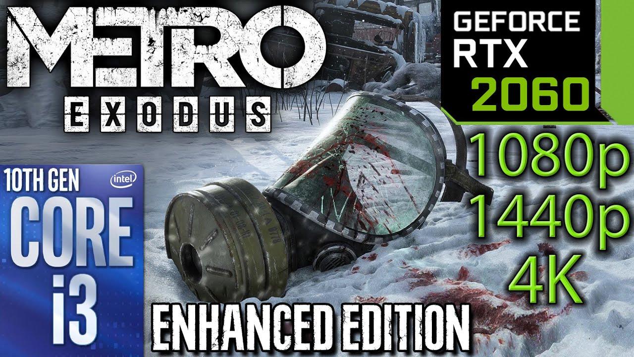 RTX 2060   Metro Exodus Enhanced Edition   1080p 1440p 4K   i3 10100f   Raytracing PC Performance