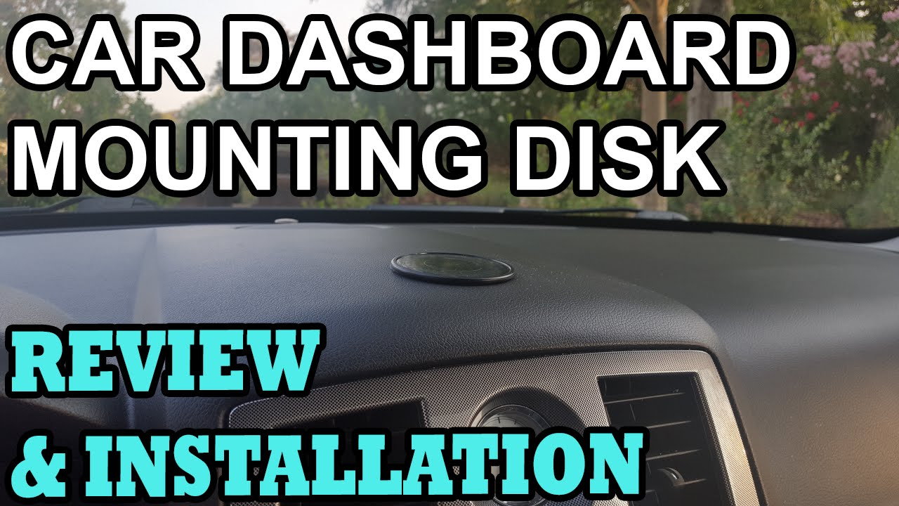 Car Dashboard Mounting Disk - review and installation