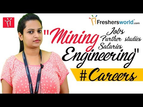 Mining Engineering - Careers and opportunities, Scope, Government jobs, Institutes, Salary