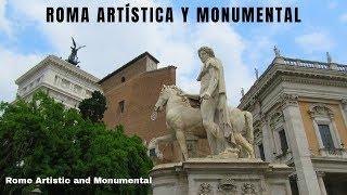 ROMA ARTISTICA Y MONUMENTAL. Ruta imprescindible por las capital de Italia. Parte II. 罗马艺术