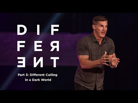 "Different: Part 3 - ""Different Calling in a Dark World"" with Craig Groeschel - Life.Church"