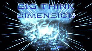 Big Think Dimension #24: Beef Bowl Dimension