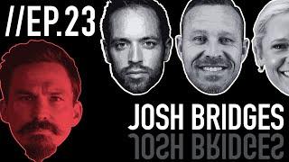 Episode 23: Josh Bridges - Paying the Man