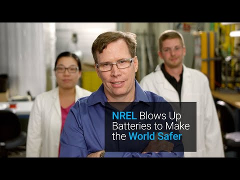 NREL Blows Up Batteries to Make the World Safer