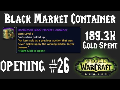 WoW: Opening BMAH Unclaimed Black Market Container #26