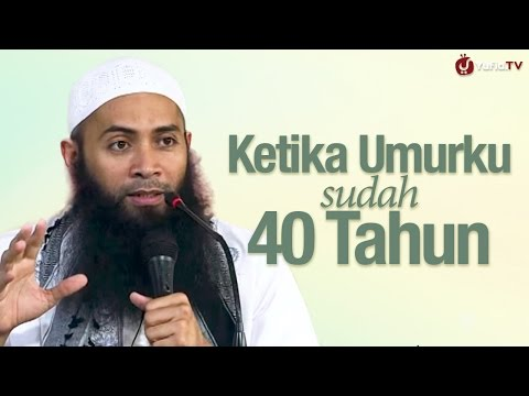 Kajian Menyentuh Hati: Ketika Umurku Sudah 40 Tahun - Ustadz Syafiq Riza Basalamah