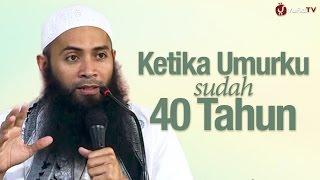 Kajian Menyentuh Hati: Ketika Umurku Sudah 40 Tahun - Ustadz Syafiq Riza Basalam