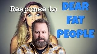 Repeat youtube video Dear Fat People - #1 Response video