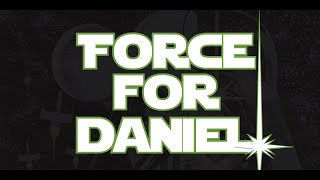 Daniel Fleetwood Tribute #ForceForDaniel