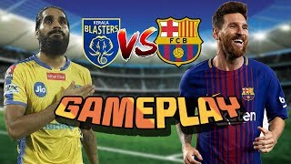 Kerala Blasters vs Barcelona || Pes 2018 Game play ||match Highlights