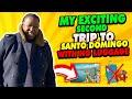 MY SECOND TRIP TO SANTO DOMINGO