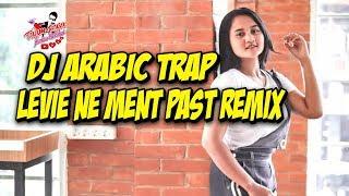 Download Dj Arabic Trap - LEVIE NE MENT PAST Remix