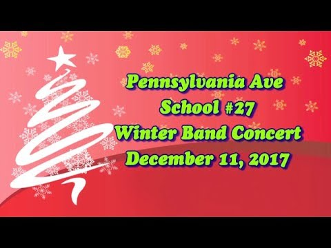 Pennsylvania Ave School #27  Winter Band Concert