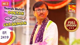 Taarak Mehta Ka Ooltah Chashmah - Ep 2419 - Full Episode - 8th March, 2018
