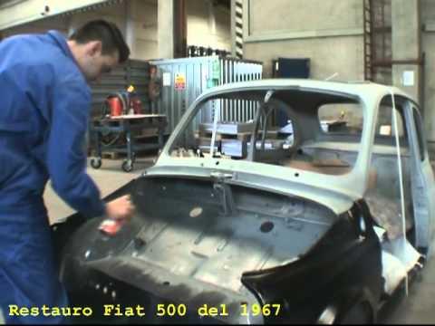 fiat 500 restauro 1967 prima parte 1/3 - youtube