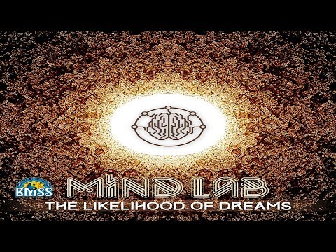 Mind Lab - The Likelihood of Dreams ᴴᴰ