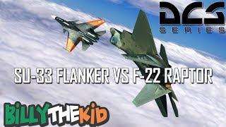 DCS // SU 33 Flanker vs F-22 Raptor