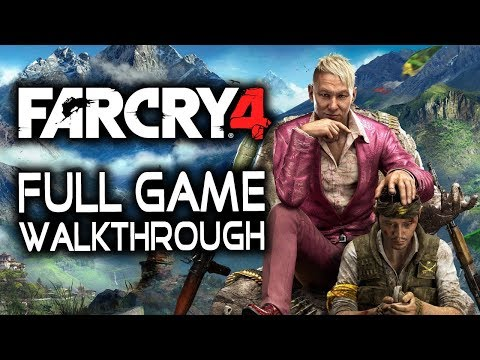 Far Cry 4 - Full Game Walkthrough Gameplay - No Commentary Longplay