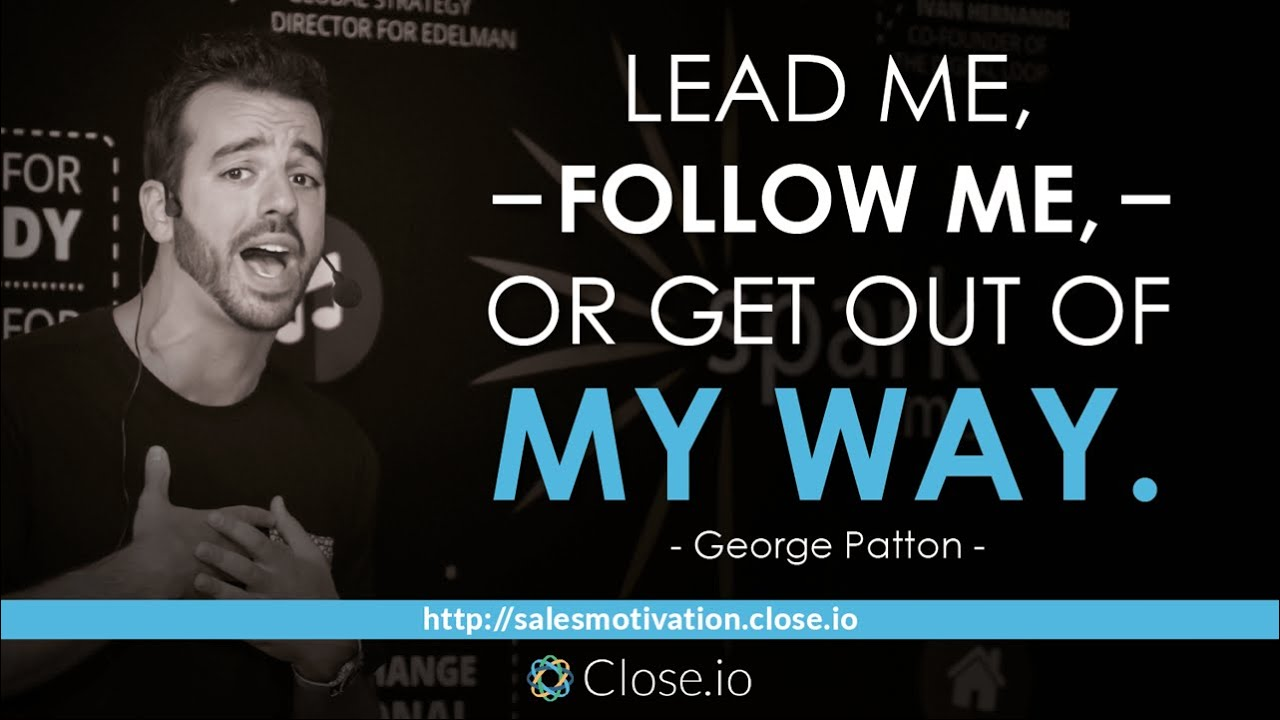 Lead Follow Or Get Out Of The Way Quote: Sales Motivation Quote: Lead Me, Follow Me, Or Get Out Of