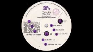 50% - Tight Up (Part One) (Radio Mix)