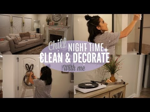 CLEAN & DECORATE WITH ME 2018// NIGHT TIME// CLEANING MOTIVATION