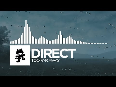 Direct - Too Far Away [Monstercat Release]
