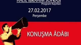 Halil İbrahim Sofrası Lalegül Fm   Konuşma Âdâbı  27 02 2017