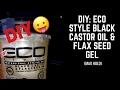 DIY: ECO STYLE BLACK CASTOR OIL & FLAX SEED GEL (MAX HOLD)   PSSSTMSPARKER