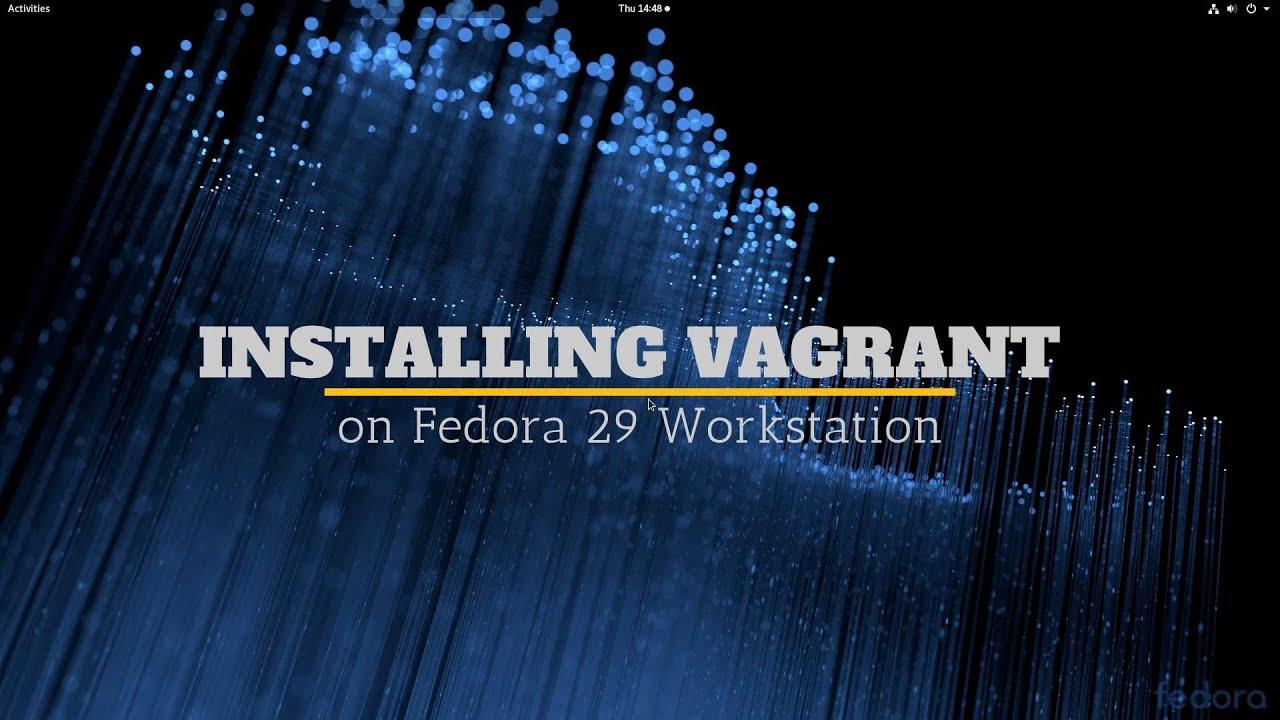 Install Vagrant on Fedora 29 Workstation