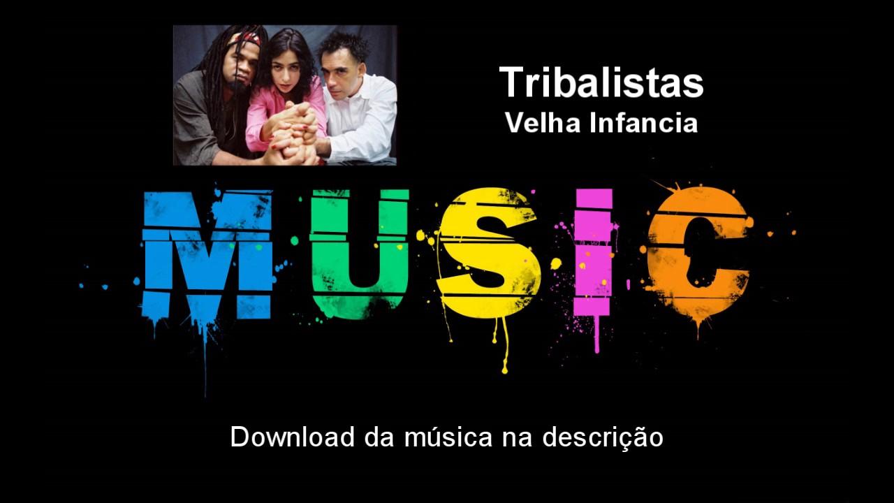 musicas gratis tribalistas velha infancia