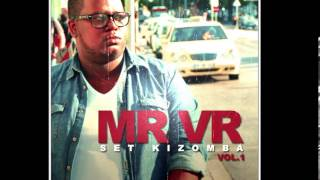 MR VR - SET KIZOMBA VOL. 1 (2013)
