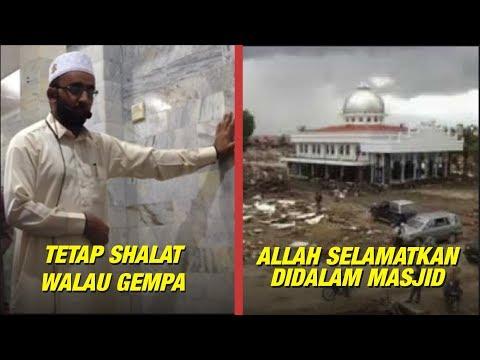 Tetap Shalat Walau Gempa & Allah Menyelamatkan Dalam Masjid