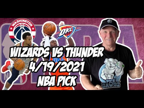Washington Wizards vs Oklahoma City Thunder 4/19/21 Free NBA Pick and Prediction NBA Betting Tips