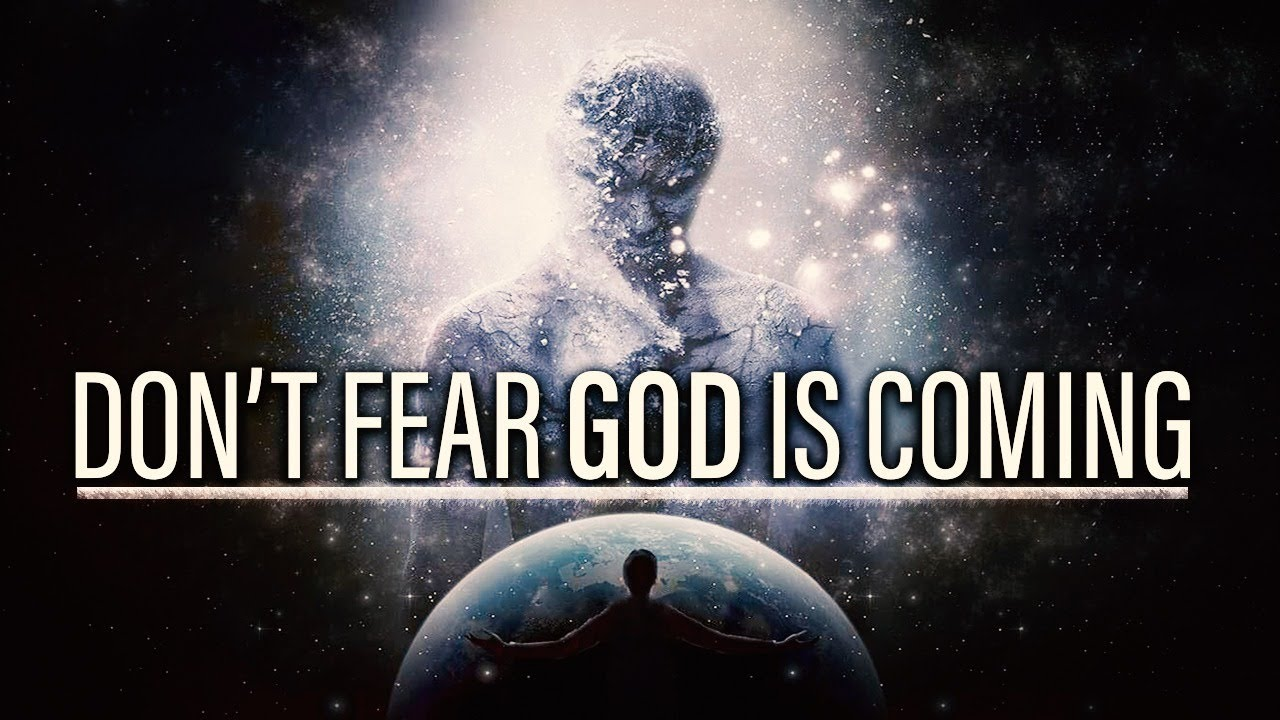 DO NOT FEAR | God is in Coming - Inspirational & Motivational Video