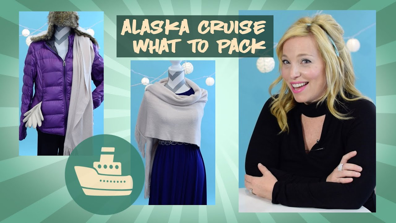 What To Pack For A Alaska Cruise Clothes Edition Youtube