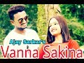 Vanna Sakina By Ajay Sarkar | New Nepali Music Video-2018 ft. Upashana Chhetri