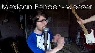Mexican Fender - Matt Good feat. TheGuitarGeek (Weezer Cover)