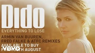 Dido - Everything To Lose (Audio) (Armin van Buuren Remix)