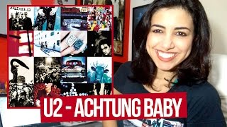 Album Review: Achtung Baby - U2 | Canal Red Behavior
