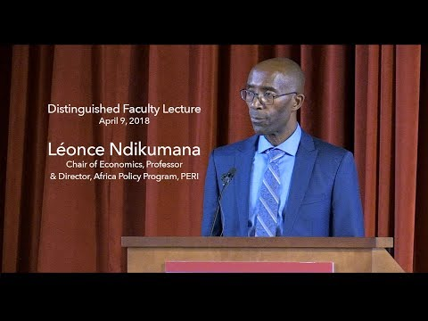 UMass Distinguished Faculty Lecture 2018, Professor Léonce Ndikumana