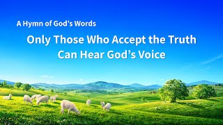 """Only Those Who Accept the Truth Can Hear God's Voice"" 