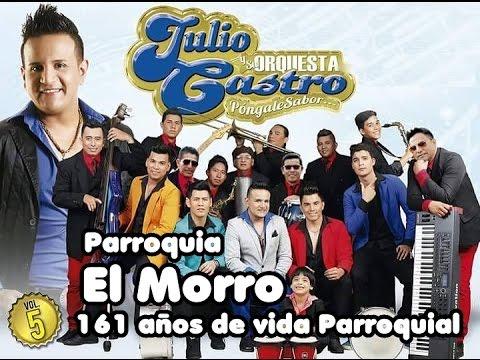 Julio Castro y su Orquesta-Parroquia El Morro Parte 1