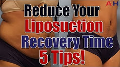Liposuction Recovery Care - Reduce Your Liposuction Surgery Recovery Time - 5 Tips!
