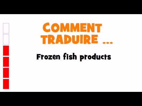 TRADUCTION ANGLAIS+FRANCAIS = Frozen fish products